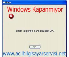 windows kapanmiyor bilgisayar servisi Windows Kapanmıyor